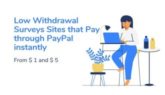 Low Withdrawal Surveys Sites that Pay through PayPal instantly: $ 1 to $ 5