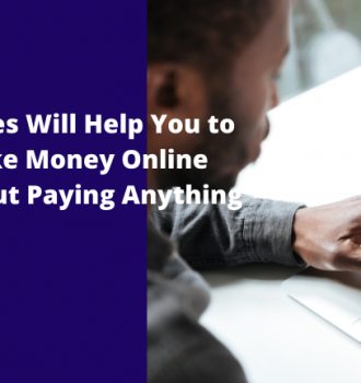 30 Sites Will Help You to Make Money Online Without Paying Anything